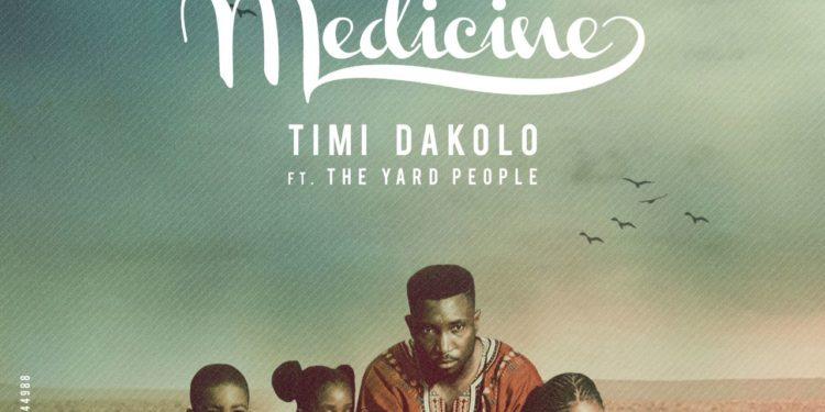 Timi Dakolo FT. The Yard People – Medicine (Prod. by Cobhams Asuquo)