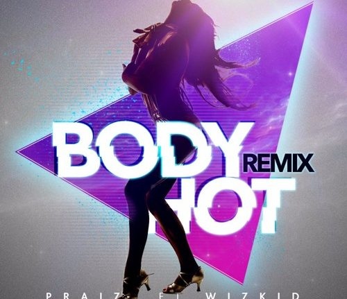 """Features Wizkid in His Song Titled """"Body Hot"""""""